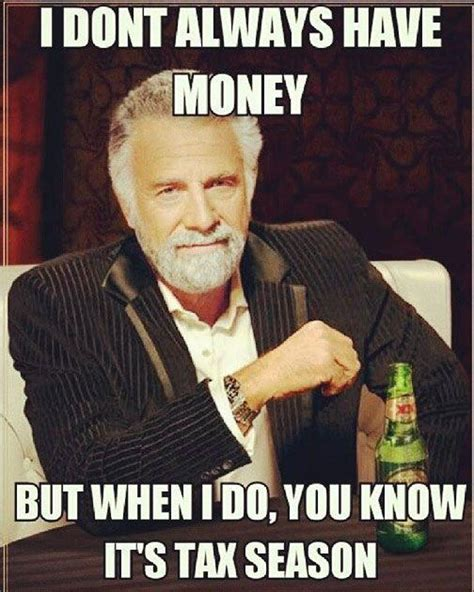 Tax Money Meme - funny memes that will get you through tax season