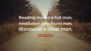 "Benjamin Franklin Quote: ""Reading makes a full man ..."