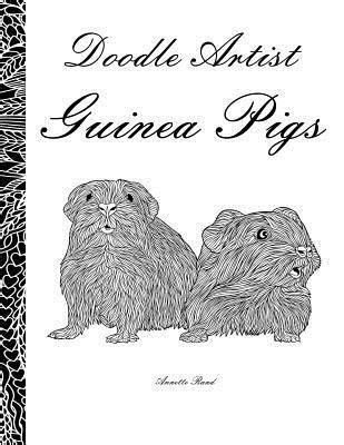 doodle artist guinea pigs  colouring book  grown