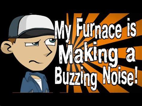 furnace  making  buzzing noise youtube