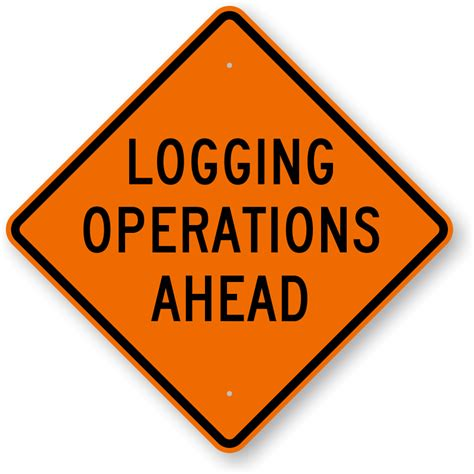 Logging Operations Ahead Sign, Sku K0188. Adorable Signs. Kitchen Signs Of Stroke. Number Chinese Signs Of Stroke. Usage Signs Of Stroke. Animal Australia Signs. Itchy Rash Signs. Song Imagine Dragons Signs Of Stroke. 27th March Signs