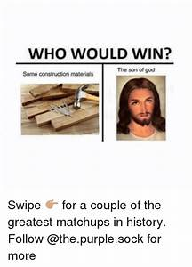 WHO WOULD WIN? The Son of God Some Construction Materials ...