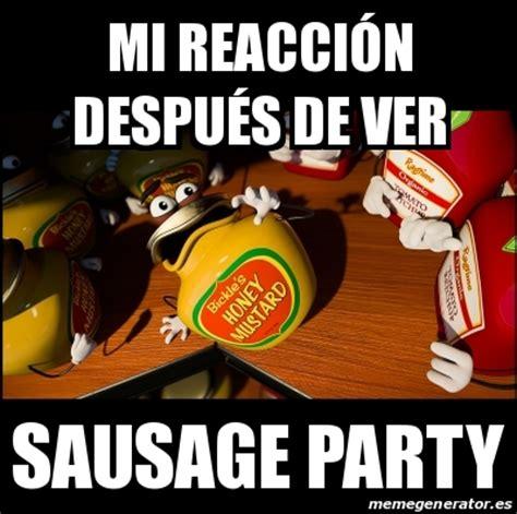 Sausage Party Meme - meme personalizado mi reacci 243 n despu 233 s de ver sausage party 23991380