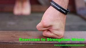 Effective And Simple Exercises To Strengthen Wrists
