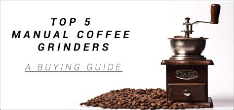 But don't be fooled, this wooden manual coffee grinder is built to last and comes. Best Manual Coffee Grinder | The Best 5 Hand Coffee Grinders