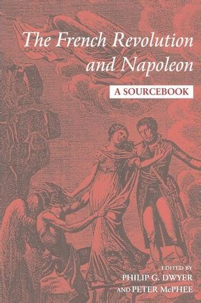 The French Revolution And Napoleon  Philip Dwyer
