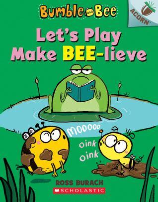 lets play  bee lieve  acorn book  ross burach