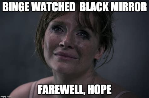 Mirror Meme - super dank hand picked meme from black mirror farwell hope