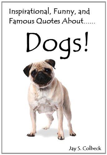 inspirational dog quotes  sayings quotesgram