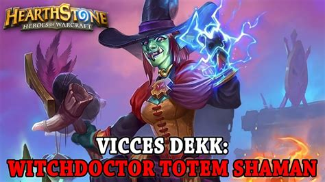Hearthstone  Vicces Dekk Witchdoctor Totem Shaman Youtube
