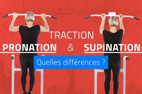 tractions supination  pronation quelles differences