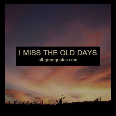 Missing Old Days Quotes Images