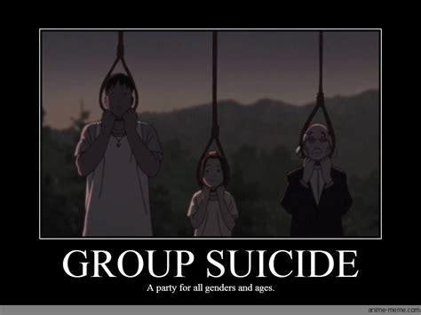 Suicide Memes - group suicide anime meme com