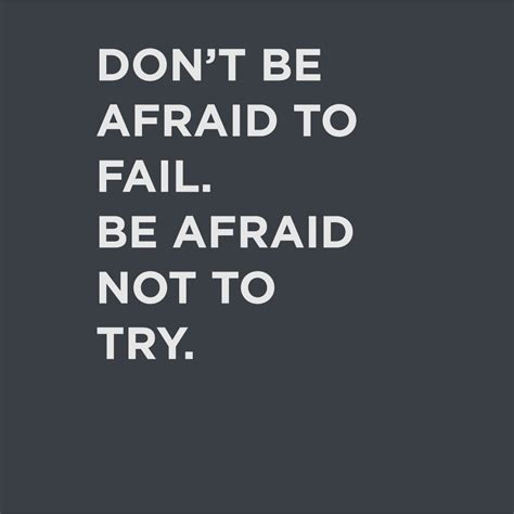 T Quote Dont Be Afraid To Fail Quotes Quotesgram