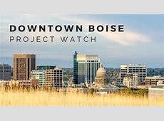 Downtown Boise Building Projects New Apartments, Condos