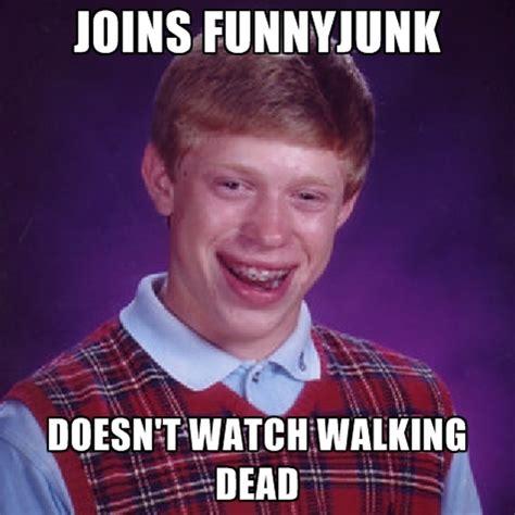 Funnyjunk Memes - bad luck brian memes create meme