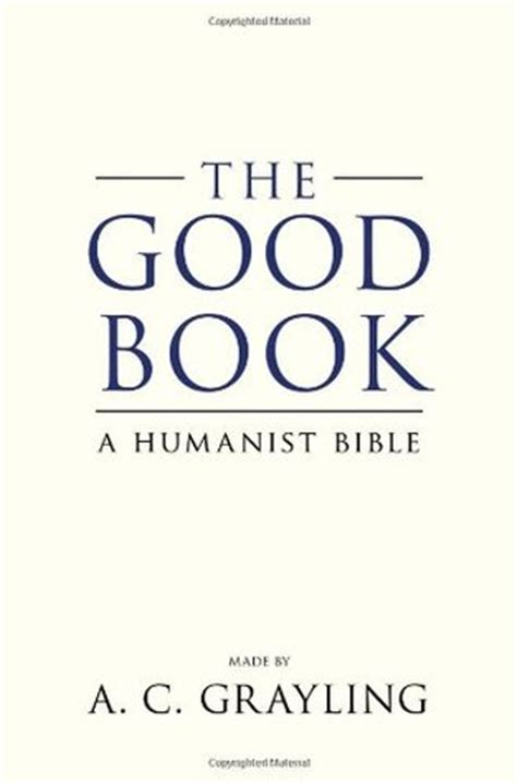 good book  humanist bible  ac grayling reviews