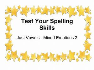 Test Your Spelling Skills Just Vowels - Mixed Emotions 2 ...