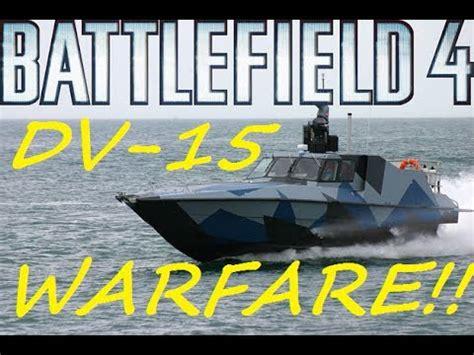 Dv 15 Boat by Battlefield 4 Dv 15 Water Warfare Attack Boat Gameplay