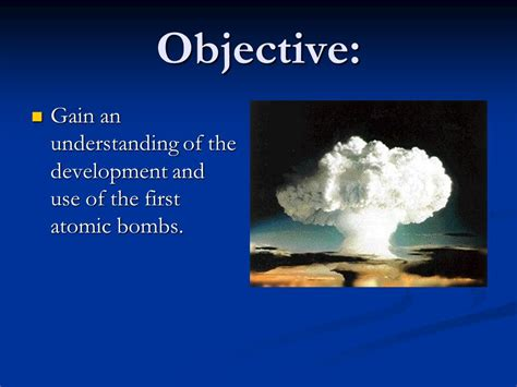 Manhattan Project Developing The Atomic Bomb  Ppt Video Online Download
