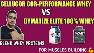 Dymatize Elite 100  Whey Vs Cellucor Cor
