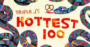Triple J Hottest 100 Finishes You Can Probably Guess the