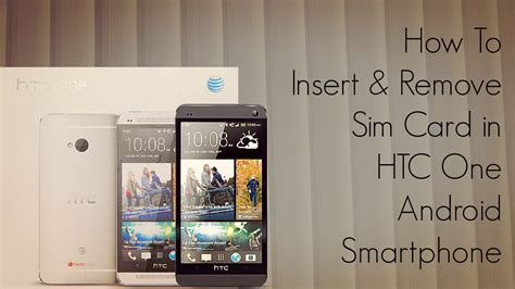 how to take sim card out of iphone 4 how to insert and remove sim card in htc one android 21407