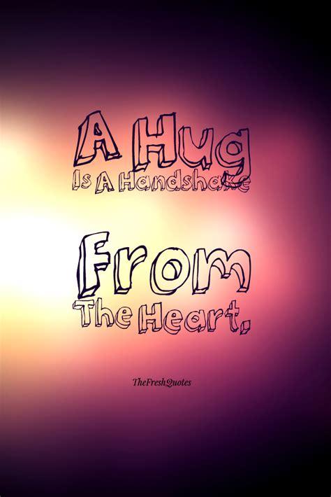 incredible hug quotes  sayings