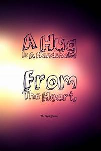 A Hug Is A Handshake From The Heart. | The Fresh Quotes