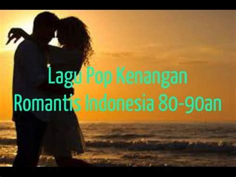 lagu lagu pop kenangan romantis indonesia terbaik nonstop tembang kenangan   youtube