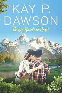 Rocky Mountain Heart by Kay P. Dawson | Nadia Lee | NYT ...