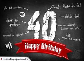 geburtstagssprüche zum 40 komplimente geburtstagskarte zum 40 geburtstag happy birthday geburtstagssprüche welt