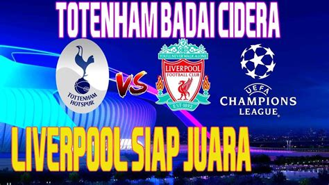 Prediksi Final Liga Champions Tottenham Hotspurs vs ...