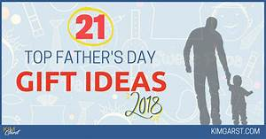 21 Top Father's Day Gift Ideas 2018 - Kim Garst ...
