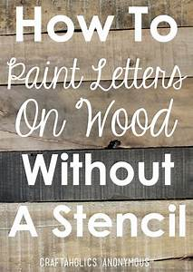 how to paint letters on wood without a stencil painted With stencil letters for wood signs