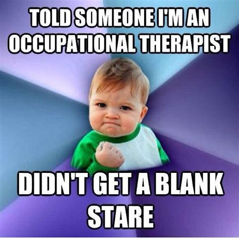 Occupational Therapy Memes - 53 best ot memes images on pinterest