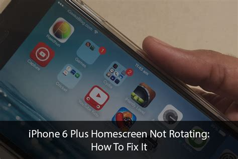 rotate iphone screen iphone 6 plus homescreen not rotating how to fix it