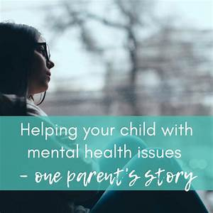 Helping Your Child With Mental Health Issues
