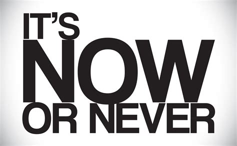 Now Or Never!  Can't Speak? Then Write