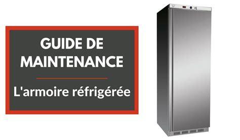l univers de la cuisine maintenance l 39 armoire réfrigérée professionnelle tout