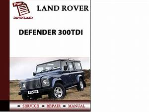Land Rover Defender 300tdi Workshop Service Repair Manual