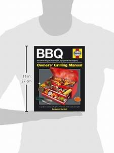 Bbq Manual  A Guide To Cooking With Grills  Chimeneas