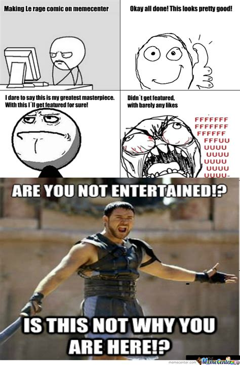 Are You Not Entertained Meme - are you not entertained by pent meme center