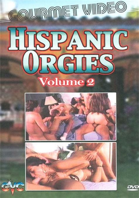 Hispanic Orgies Vol 2 2014 Adult Dvd Empire