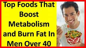 Top Foods That Boost Metabolism And Burn Fat In Men Over 40