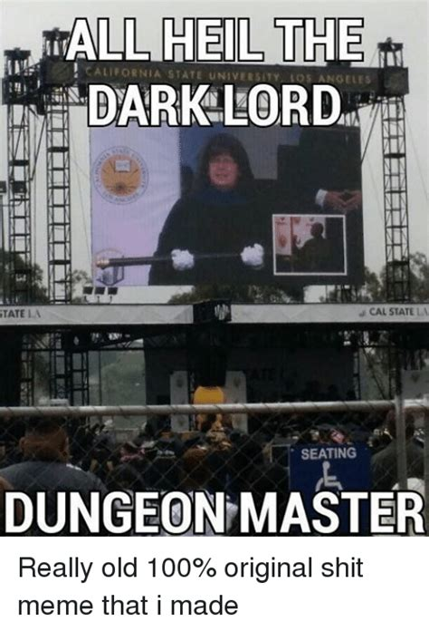 Dungeon Master Memes - all eil the california state university los angeles dark lord cal state la state la seating