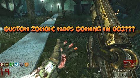 bo3 maps custom zombie