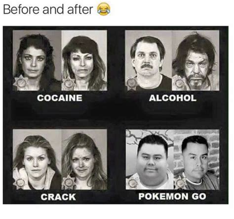 Crack Cocaine Meme - before and after cocaine crack alcohol pokemon go meme on sizzle