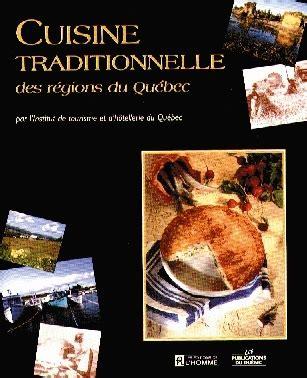 livre cuisine homme livre cuisine traditionnelle des régions du québec les