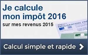 Calcul Impot Simulation : calcul impots 2016 ~ Medecine-chirurgie-esthetiques.com Avis de Voitures